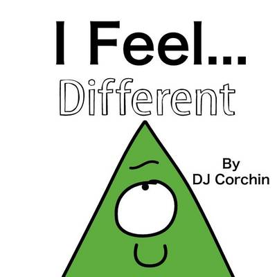 I Feel...Different by DJ Corchin