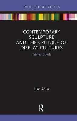 Contemporary Sculpture and the Critique of Display Cultures book