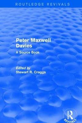Revival: Peter Maxwell Davies: A Source Book (2002) by Stewart R. Craggs