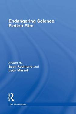 Endangering Science Fiction Film by Sean Redmond
