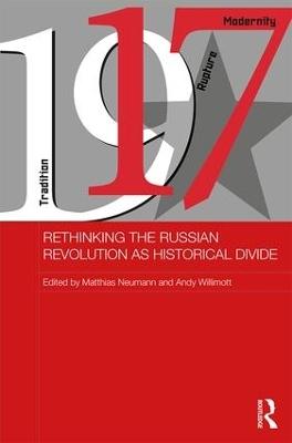 Rethinking the Russian Revolution as Historical Divide by Matthias Neumann