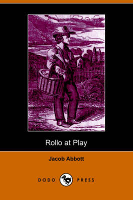 Rollo at Play, Safe Amusements by Jacob Abbott