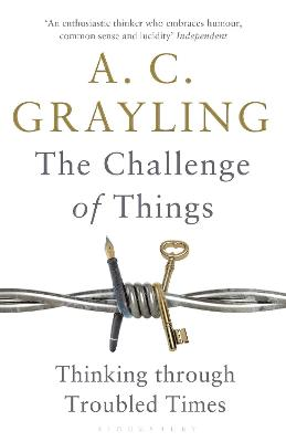 The Challenge of Things by A. C. Grayling