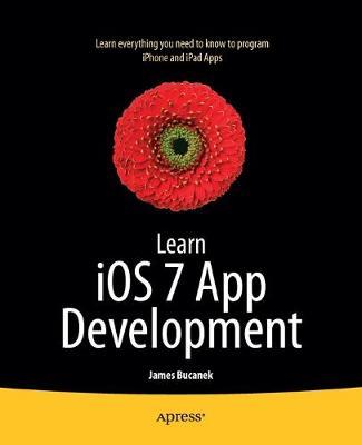 Learn iOS 7 App Development by James Bucanek