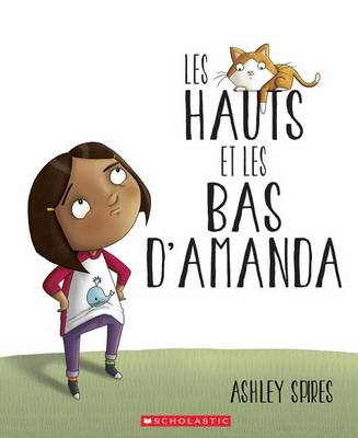 Les Hauts Et Les Bas D'Amanda by Ashley Spires