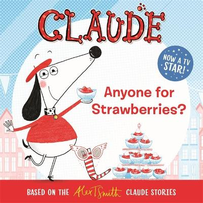 Claude TV Tie-ins: Anyone For Strawberries? by Alex T. Smith
