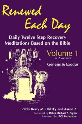 Renewed Each Dayagenesis & Exodus by Kerry M. Olitzky