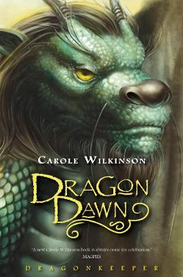 Dragonkeeper: Dragon Dawn (Prequel) by Carole Wilkinson