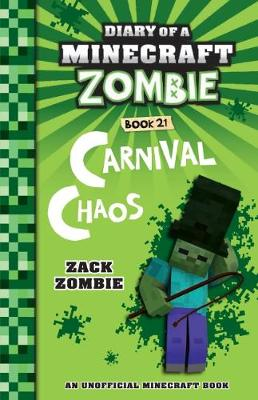 Diary of a Minecraft Zombie #21: Carnival Chaos by Zack Zombie