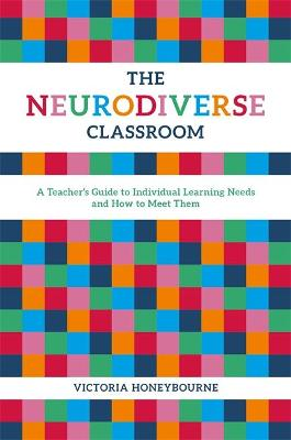 The Neurodiverse Classroom by Victoria Honeybourne