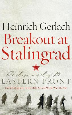 Breakout at Stalingrad by Heinrich Gerlach