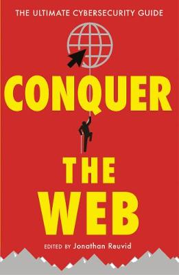 Conquer the Web by Jonathan Reuvid