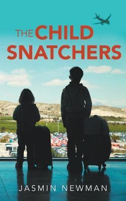 The Child Snatchers by Jasmin Newman