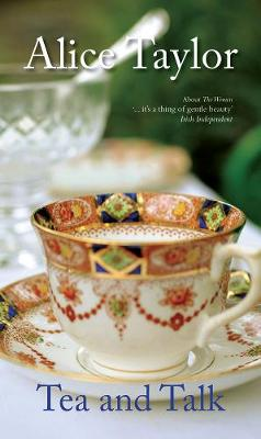 Tea and Talk by Alice Taylor