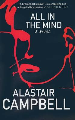 All in the Mind by Alastair Campbell