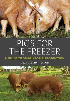 Pigs for the Freezer by Linda McDonald-Brown