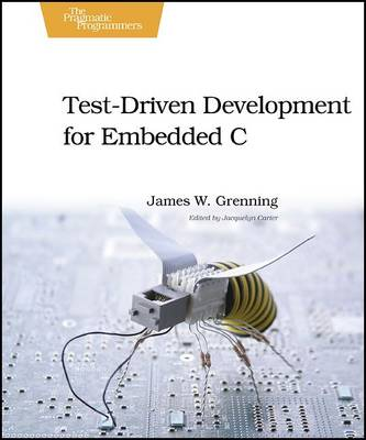 Test Driven Development in C by James W. Grenning
