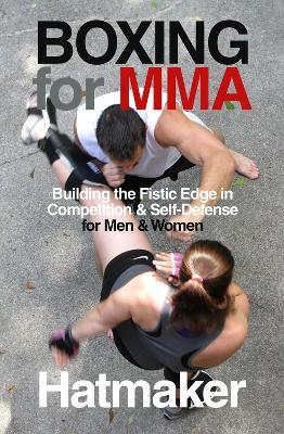 Boxing for MMA by Mark Hatmaker