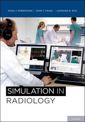 Simulation in Radiology by Hugh Robertson