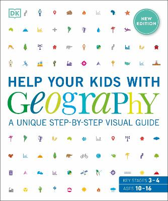 Help Your Kids with Geography, Ages 10-16 (Key Stages 3 & 4): A Unique Step-By-Step Visual Guide by DK