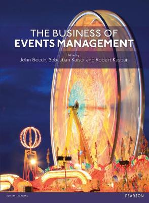 The Business of Events Management by John Beech