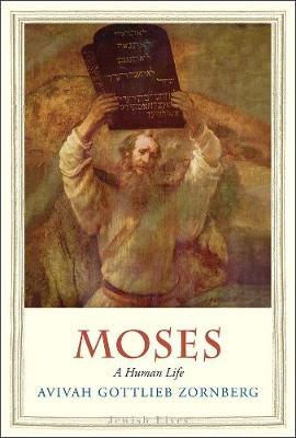 Moses by Avivah Gottlieb Zornberg
