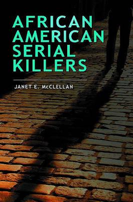 African American Serial Killers by Janet McClellan