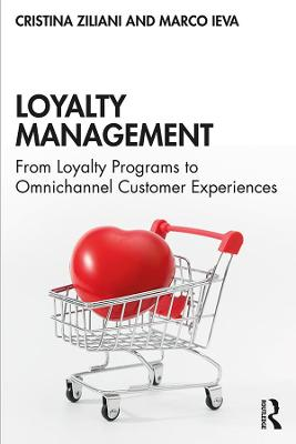 Loyalty Management: From Loyalty Programs to Omnichannel Customer Experiences book
