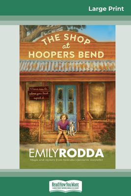 The The Shop At Hoopers Bend (16pt Large Print Edition) by Emily Rodda