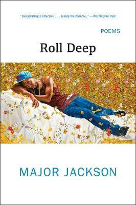 Roll Deep: Poems by Major Jackson