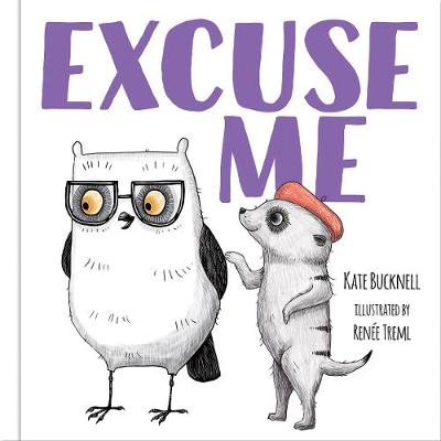 Excuse Me - Picture Book by Kate Bucknell