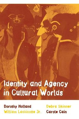 Identity and Agency in Cultural Worlds book