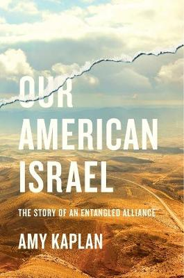 Our American Israel by Amy Kaplan