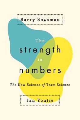 The Strength in Numbers: The New Science of Team Science book