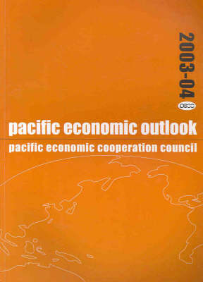 Pacific Economic Outlook 2003-2004 by Pacific Economic Cooperation Council