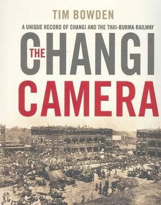 Changi Camera by Tim Bowden