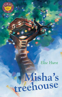 Misha's Treehouse by Elise Hurst