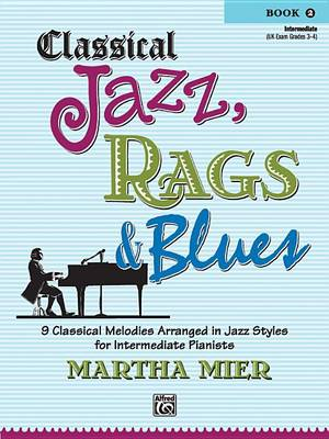 Classical Jazz Rags & Blues, Bk 2 by Martha Mier