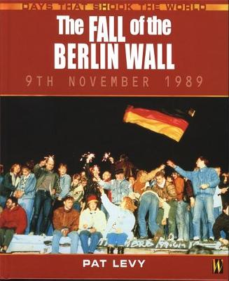 Fall of the Berlin Wall by Patricia Levy