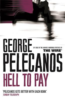Hell To Pay by George Pelecanos