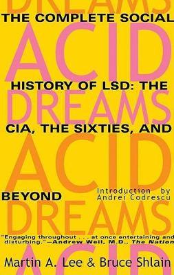 Acid Dreams by Martin A. Lee