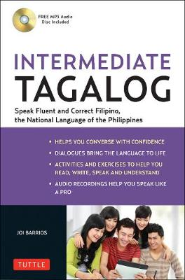 Intermediate Tagalog: Learn to Speak Fluent Tagalog (Filipino), the National Language of the Philippines (Free CD-Rom Included) by Joi Barrios