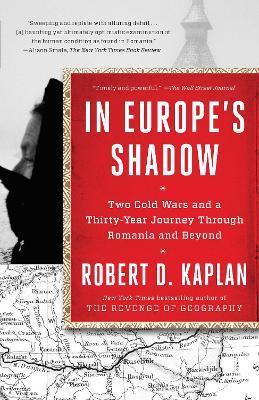 In Europe's Shadow by Robert D. Kaplan