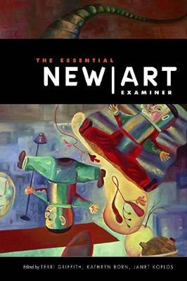 The Essential New Art Examiner by Terri Griffith