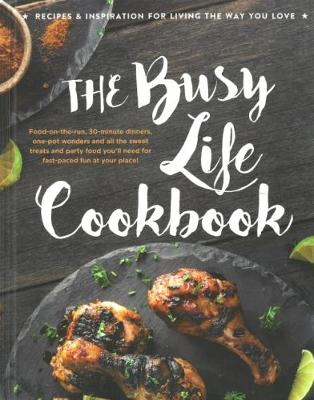 The Busy Life Cookbook by
