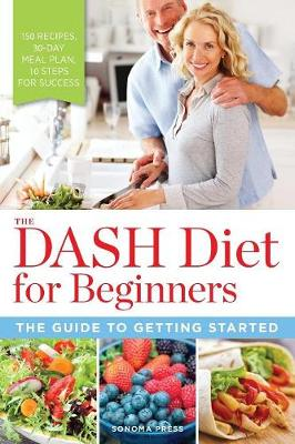 DASH Diet for Beginners by Sonoma Press