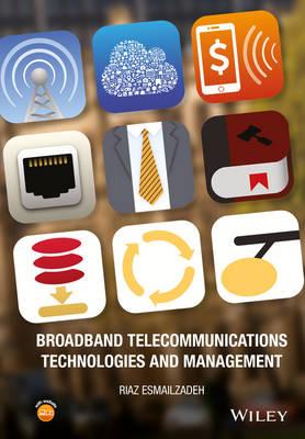 Broadband Telecommunications Technologies and Management by Riaz Esmailzadeh