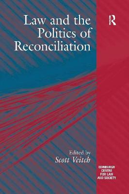 Law and the Politics of Reconciliation by Scott Veitch