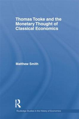 Thomas Tooke and the Monetary Thought of Classical Economics book