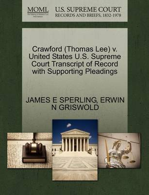 Crawford (Thomas Lee) V. United States U.S. Supreme Court Transcript of Record with Supporting Pleadings by James E Sperling